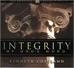 Integrity of God's Words by Kenneth Copeland